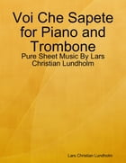 Voi Che Sapete for Piano and Trombone - Pure Sheet Music By Lars Christian Lundholm by Lars Christian Lundholm