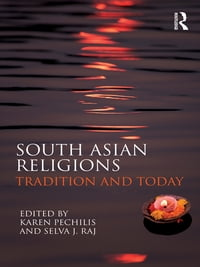 South Asian Religions: Tradition and Today