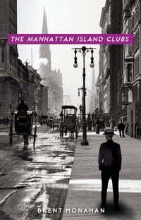 The Manhattan Island Clubs: A John Le Brun Novel, Book 3