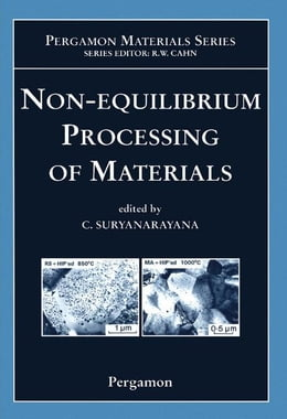 Book Non-equilibrium Processing of Materials by Suryanarayana, C.