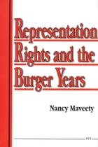 Representation Rights and the Burger Years by Nancy L. Maveety