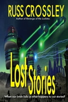 Lost Stories by Russ Crossley