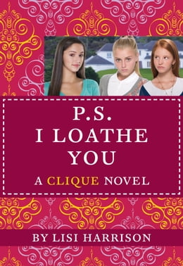 Book The Clique #10: P.S. I Loathe You by Lisi Harrison