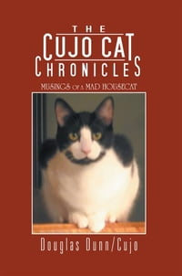 The Cujo Cat Chronicles: Musings of a Mad Housecat