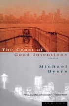Coast of Good Intentions by Michael Byers