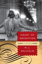 Heart of Deception: A Novel by M.L. Malcolm