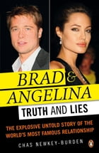 Brad and Angelina: Truth and Lies by Chas Newkey-Burden