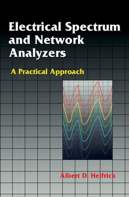 Book Electrical Spectrum and Network Analyzers: A Practical Approach by Helfrick, Albert D.