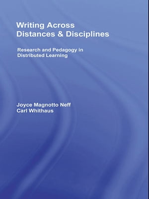 Writing Across Distances and Disciplines Research and Pedagogy in Distributed Learning