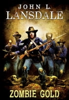Zombie Gold by John L. Lansdale