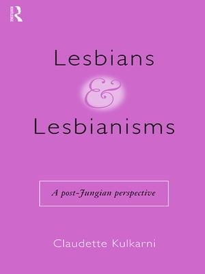 Lesbians and Lesbianisms A Post-Jungian Perspective