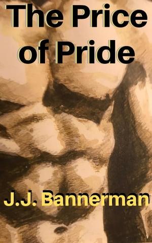 The Price of Pride by J.J. Bannerman