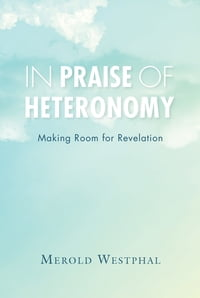 In Praise of Heteronomy: Making Room for Revelation