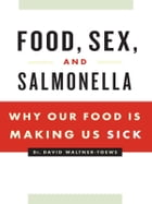 Food, Sex, and Salmonella by Dr David Waltner-Toews