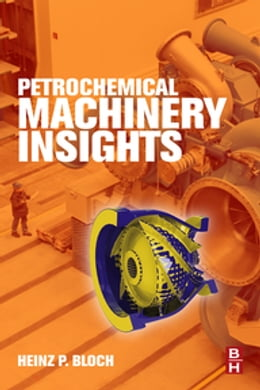 Book Petrochemical Machinery Insights by Heinz P Bloch
