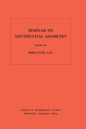 Seminar on Differential Geometry. (AM-102)