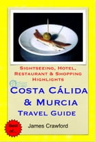 Costa Cálida & Murcia, Spain Travel Guide - Sightseeing, Hotel, Restaurant & Shopping Highlights…