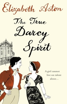 Book The True Darcy Spirit by Elizabeth Aston