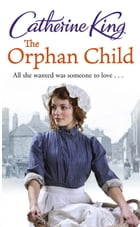 The Orphan Child by Catherine King