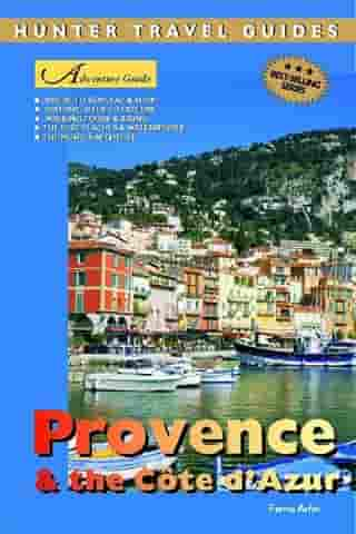 Provence & the Cote d'Azur Adventure Guide by Ferne Arfin
