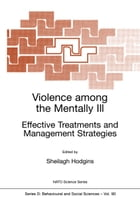 Violence among the Mentally III: Effective Treatments and Management Strategies by Sheilagh Hodgins