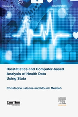 Book Biostatistics and Computer-based Analysis of Health Data using Stata by Christophe Lalanne