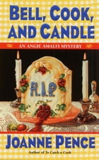 Bell, Cook, and Candle: An Angie Amalfi Mystery by Joanne Pence
