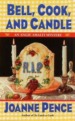Book Bell, Cook, and Candle: An Angie Amalfi Mystery by Joanne Pence