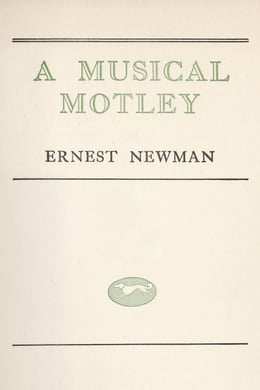 Book Musical Motley by Ernest Newman