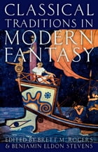 Classical Traditions in Modern Fantasy