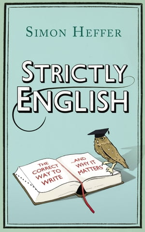 Strictly English The correct way to write ... and why it matters