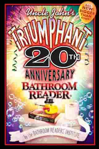 Uncle John's Triumphant 20th Anniversary Bathroom Reader by Bathroom Readers' Institute