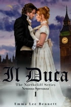 Il Duca - Nessuna Speranza vol.1 - The Northcliff Series - seconda edizione by Emma Lee Bennett