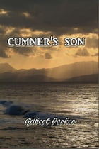 Cumner's Son by Gilbert Parker