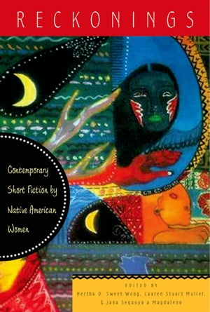 Reckonings Contemporary Short Fiction by Native American Women