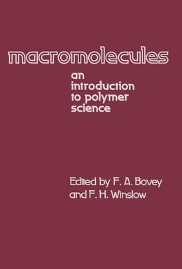 Book Macromolecules: An Introduction to Polymer Science by Bovey, F