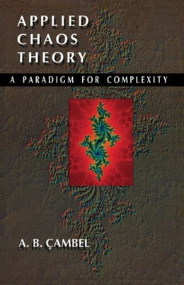 Book Applied Chaos Theory: A Paradigm for Complexity by Cambel, Ali Bulent