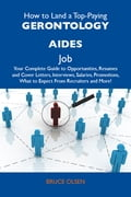 9781486179572 - Olsen Bruce: How to Land a Top-Paying Gerontology aides Job: Your Complete Guide to Opportunities, Resumes and Cover Letters, Interviews, Salaries, Promotions, What to Expect From Recruiters and More - Το βιβλίο