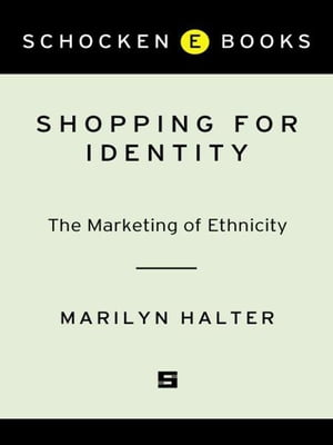 Shopping for Identity The Marketing of Ethnicity
