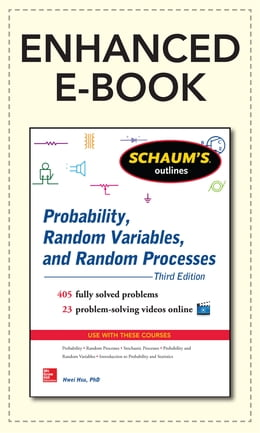Book Schaum's Outline of Probability, Random Variables, and Random Processes, 3/E (Enhanced Ebook) by Hwei Hsu