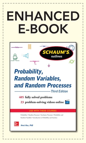 Schaum's Outline of Probability, Random Variables, and Random Processes, 3/E (Enhanced Ebook) by Hwei P. Hsu