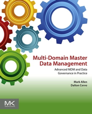 Multi-Domain Master Data Management Advanced MDM and Data Governance in Practice