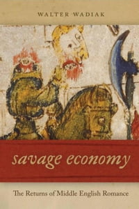 Savage Economy: The Returns of Middle English Romance