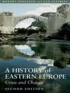 History of Eastern Europe: Crisis and Change