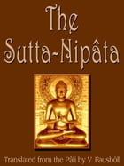 The Sutta Nipata by V. Fausböll