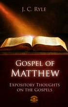 The Gospel of Matthew - Expository Throughts on the Gospels by J.C. Ryle