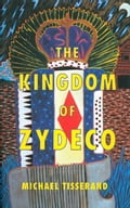 The Kingdom of Zydeco 39441a09-f7ae-4b9b-92fc-d58dbaa3ec66