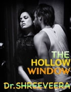 The Hollow Window: Thriller short story by Shreeveera M N