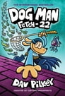 Dog Man: Fetch-22: From the Creator of Captain Underpants (Dog Man #8) Cover Image