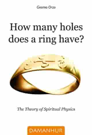 How many holes does a ring have?: The Theory of Spiritual Physics